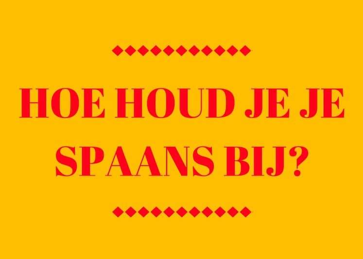 8 tips om je Spaans op peil te houden