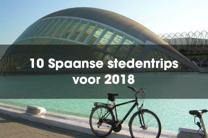 De leukste stedentrips naar Spanje voor 2018