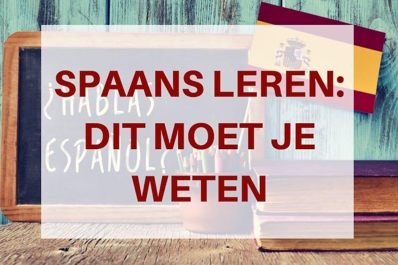 Spaans leren: alles wat je moet weten om de Spaanse taal te leren