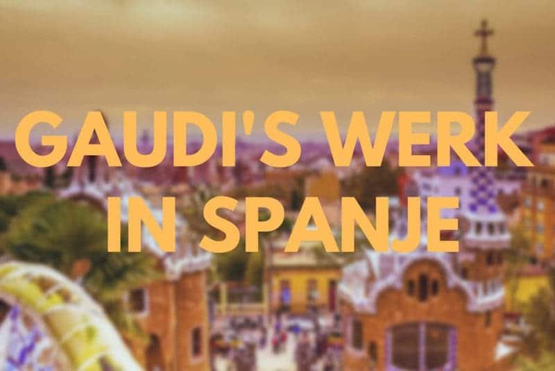 Gaudí's werk in Spanje
