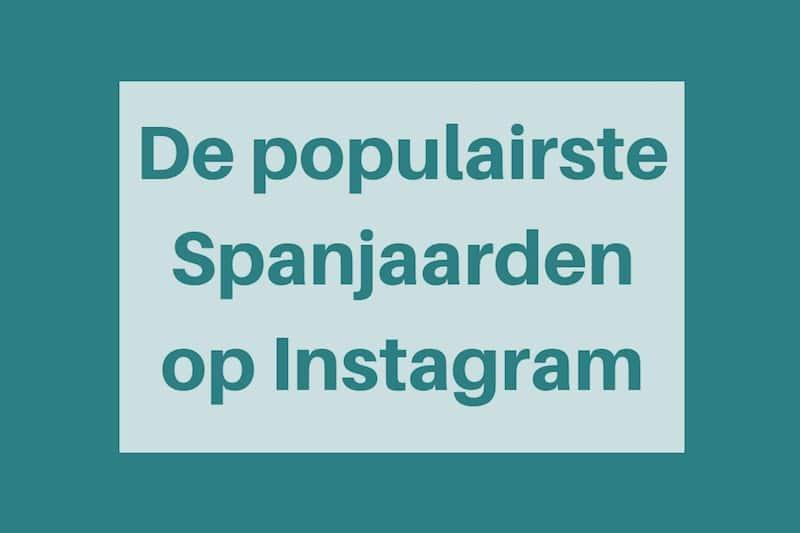 De 10 Spanjaarden met de meeste volgers op Instagram