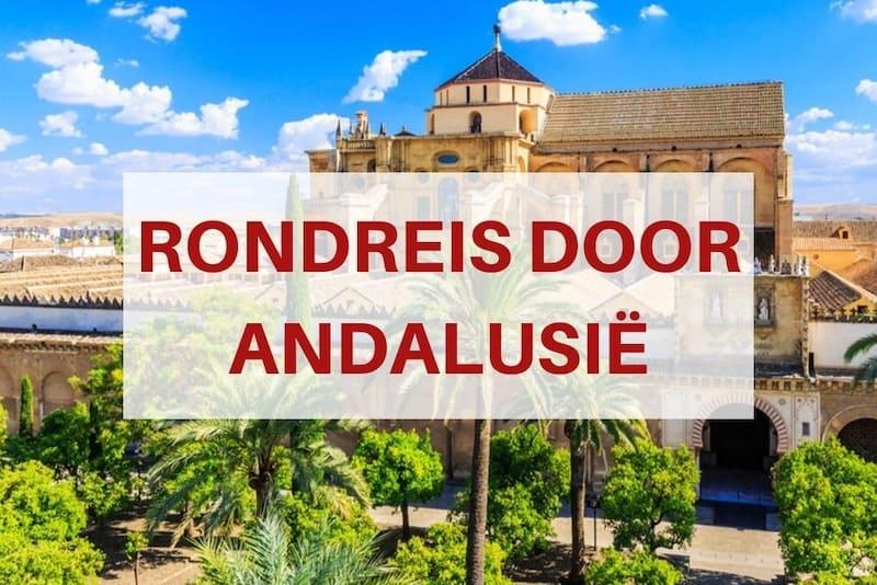 Rondreis door Andalusië: Sevilla, Granada & Cordoba